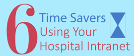 6 Time Savers Using Your Hospital Intranet